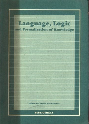 Language, Logic, and Formalization of Knowledge: Coimbra Lecture and Proceedings of a Symposium ...