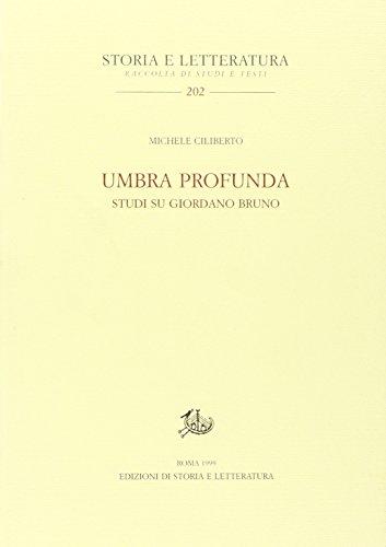 Umbra profunda. Studi su Giordano Bruno.: Ciliberto, Michele