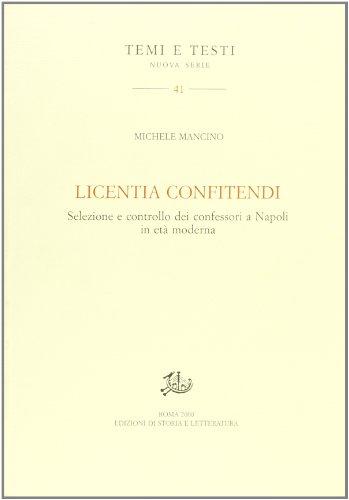 Licentia confitendi. Selezione e controllo dei confessori a Napoli in Età Moderna.: Mancino,...