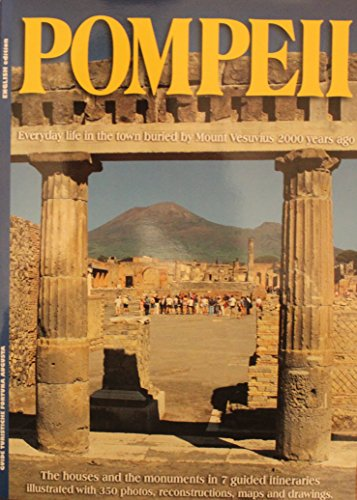 Pompeii: Everyday life in the town buried by Mount Vesuvius 2000 years ago: GTFA, Pompeii
