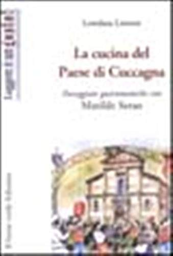 9788887139518: La cucina del Paese di Cuccagna. Passeggiate gastronomiche con Matilde Serao (Leggere è un gusto)