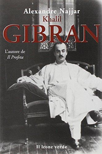 Kahlil Gibran, l'autore de «Il profeta»: Alexandre Najjar
