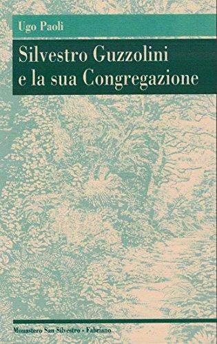 9788887151312: Silvestro Guzzolini e la sua congregazione (Sentieri di Montefano)
