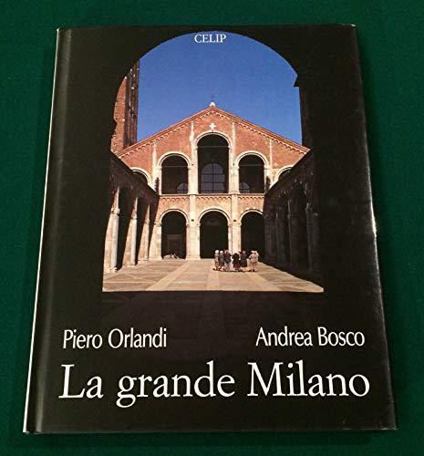 La grande Milano.: Orlandi,Piero. Bosco,Andrea.
