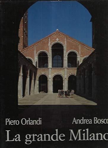 La grande Milano =: Great Milan: Piero Orlandi