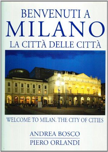 9788887152524: Benvenuti a Milano. La città delle città-Welcome to Milan. The city of cities