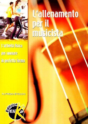 9788887162561: L'allenamento per il musicista. L'attività fisica per suonare in perfetta forma