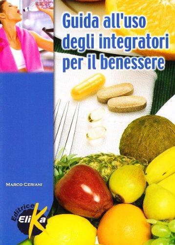 9788887162936: Guida all'uso degli integratori per il benessere