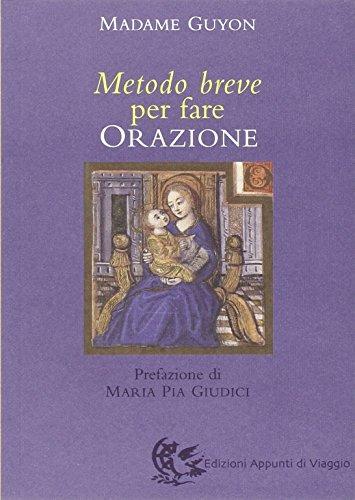 Metodo breve per fare orazione (9788887164596) by Jeanne Guyon