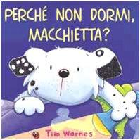 9788887169447: Perché non dormi, Macchietta? (Libri illustrati)
