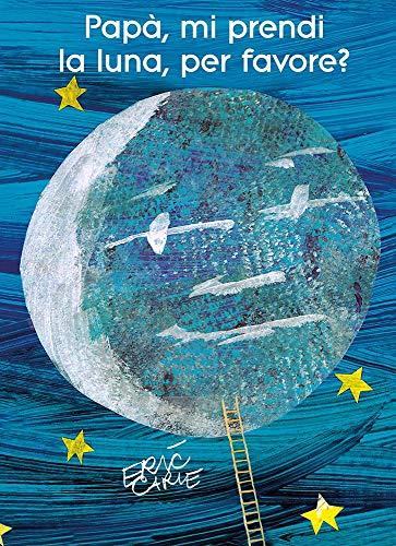 9788887169713: Papà, mi prendi la luna, per favore? Ediz. illustrata