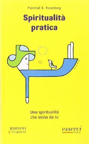 9788887178715: Spiritualità pratica. Una spiritualità che inizia da te