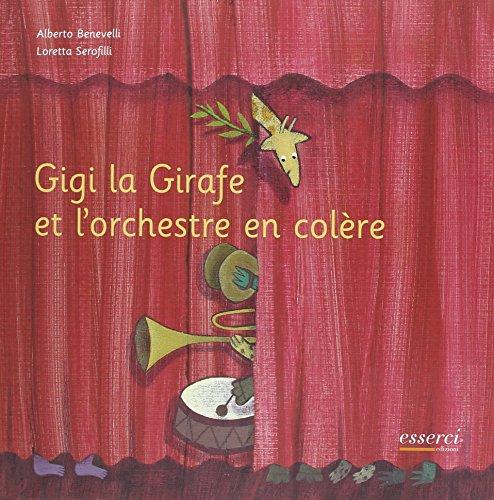 9788887178838: Gigi la girafe et l'orchestre en colère