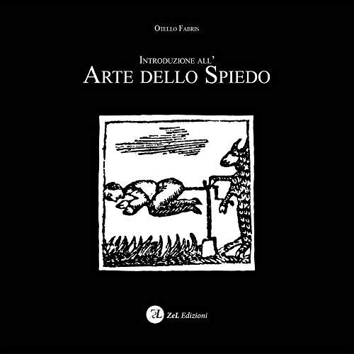 Introduzione all'arte dello spiedo: Fabris, Otello