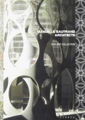 Manuelle Gautrand Architecte 2006-2007 Collection