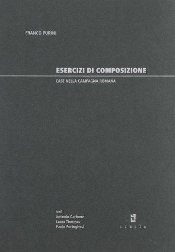 Esercizi di composizione. Case nella campagna romana: Franco Purini