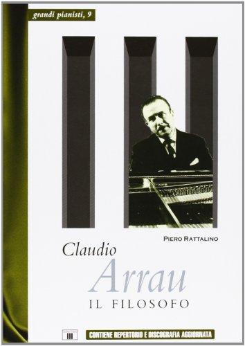 9788887203493: Claudio Arrau. Il filosofo (Grandi pianisti)