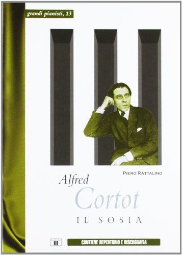 9788887203967: Alfred Cortot. Il sosia (Grandi pianisti)