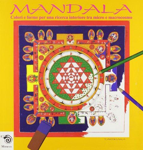 9788887231168: Mandala. Colori e forme per una ricerca interiore tra micro e macrocosmo
