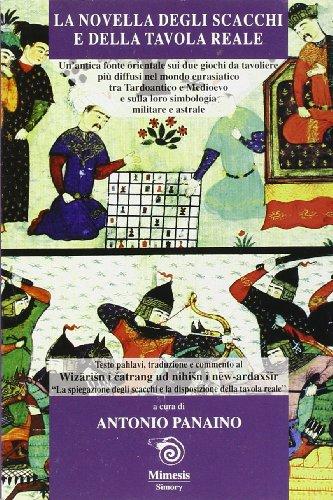 La novella degli scacchi e della tavola reale. Un'antica fonte orientale sui due giochi da ...