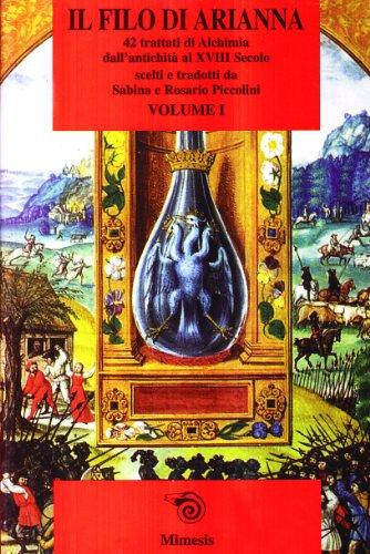 Il Filo di Arianna. Vol.I: 42 trattati di Alchimia dell'Antichità al XVIII Secolo.: __