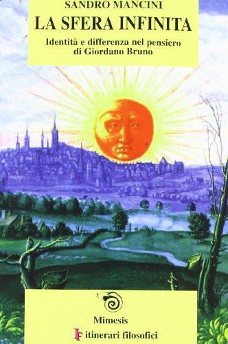 La sfera infinita. Identità e differenza nel pensiero di Giordano Bruno.: Mancini,Sandro.