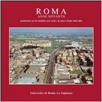 9788887242089: Roma anni novanta: Produzione, servizi, mobilita, aree verdi e la nuova forma della citta (Italian Edition)