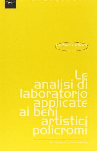 9788887243093: Le analisi di laboratorio applicate ai beni artistici policromi