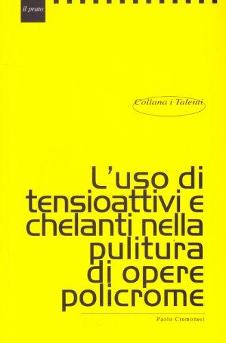 9788887243840: L'uso di tensioattivi e chelanti nella pulitura di opere policrome (I talenti)