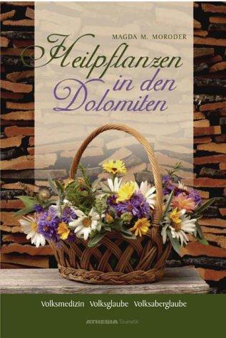 9788887272574: Heilpflanzen in den Dolomiten