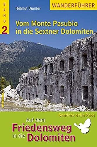 9788887272901: Auf dem Friedensweg in die Dolomiten