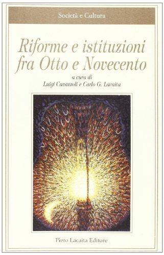 Riforme e istituzioni tra Otto e Novecento.: --