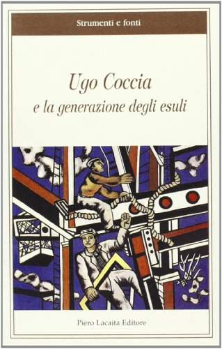 Ugo Coccia e la generazione degli esuli COCCIA UGO and lacaita