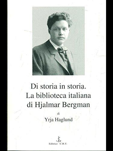 Di storia in storia: la biblioteca italiana di Hjalmar Bergman.: Haglund,Yrja.