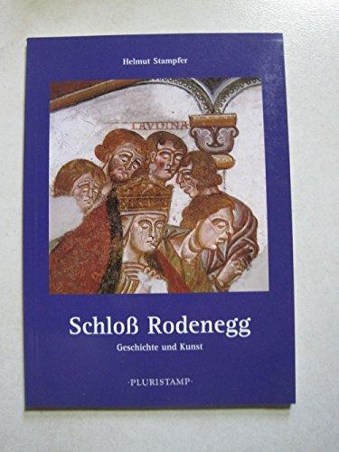 9788887301014: Schloss Rodenegg. Geschichte und Kunst (Arte e storia in Alto Adige)