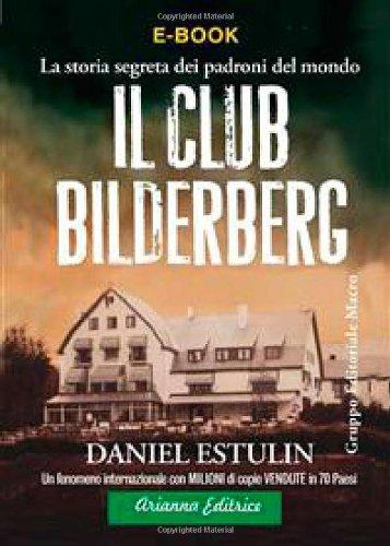 9788887307788: Il club Bilderberg. La storia segreta dei padroni del mondo (Un'altra storia)