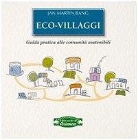 9788887307801: Eco-villaggi. Guida pratica alle comunità sostenibili