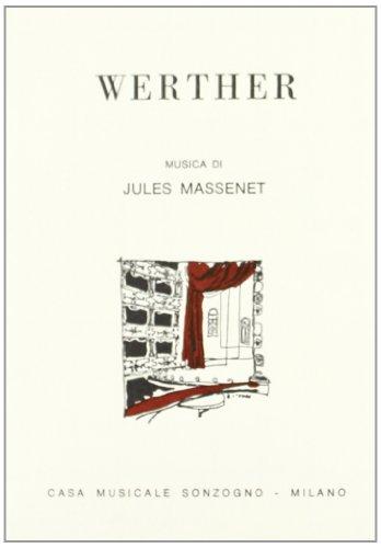 Werther. Dramma lirico in quattro atti e cinque quadri.: Blau,Edouard. Paul Milliet, Georges ...