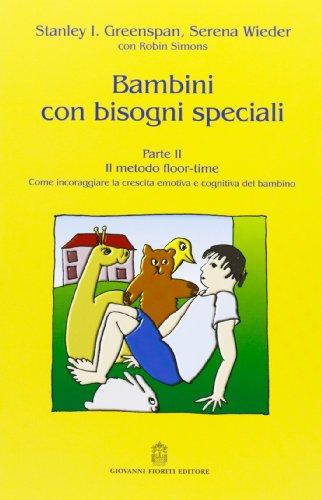 9788887319538: Bambini con bisogni speciali vol. 2 - Il metodo floor-time