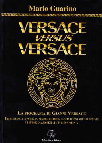 9788887323764: Versace versus Versace. Sesso e miliardi