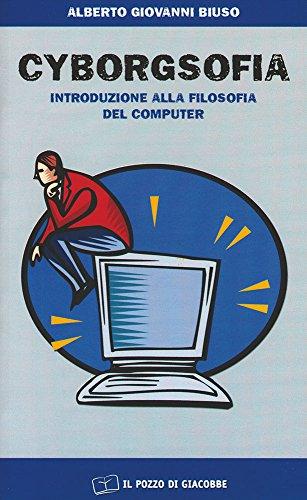9788887324525: Cyborgsofia. Introduzione alla filosofia del computer (Prove di dialogo)