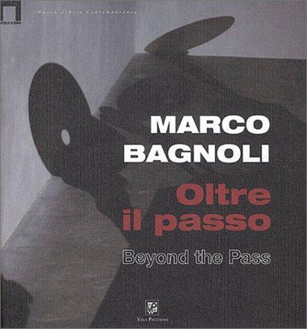 Marco Bagnoli: Beyond the Pass: Salvadori, Fulvio