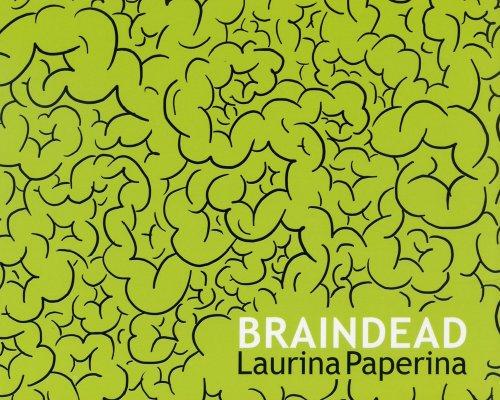 Laurina Paperina: Braindead: Laurina Paperina