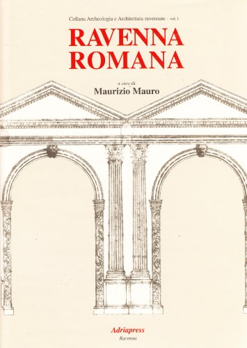 9788887337105: Ravenna romana (Collana Archeologia e architettura ravennate) (Italian Edition)