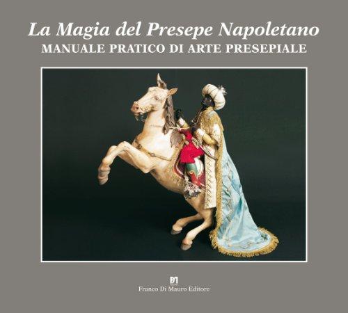9788887365689: Magia del presepe napoletano. Manuale pratico di arte presepiale