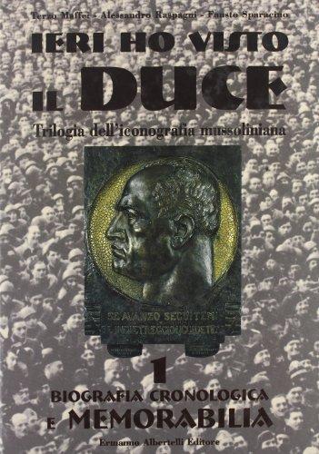 9788887372076: Ieri ho visto Il Duce: Trilogia dell'iconografia mussoliniana