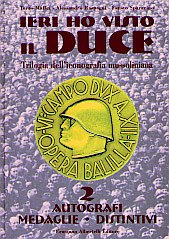 9788887372182: Ieri ho visto Il Duce: Trilogia dell'iconografia mussoliniana (Italian Edition)