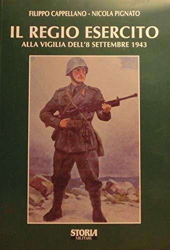 9788887372380: Il regio esercito alla vigilia dell'8 settembre 1943