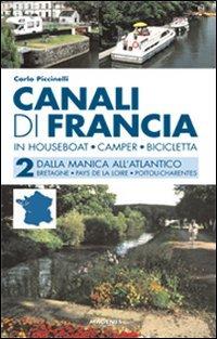 9788887376272: Canali di Francia. In houseboat, camper, bicicletta vol. 2 - Dalla Manica all'Atlantico