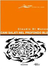 9788887376487: Cani salati nel profondo blu (Maree. Storie del mare)